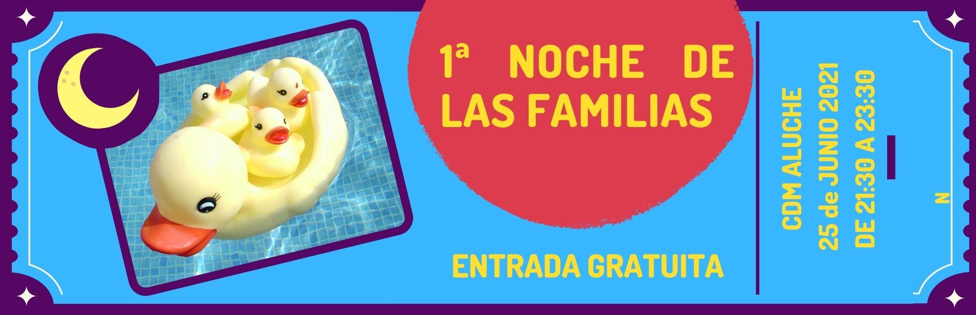 La Noche de las Familias entrada gratuita